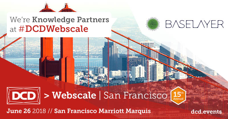 BASELAYER to Attend and Speak at DCD San Francisco